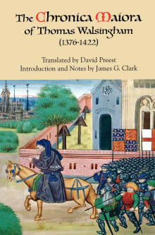 The Chronica Maiora of Thomas Walsingham [1376-1422]
