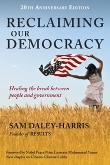 Reclaiming Our Democracy: Healing the break between people and government.