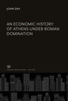 An Economic History of Athens Under Roman Domination