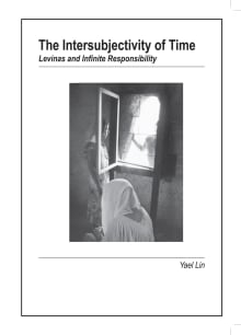 The Intersubjectivity of Time: Levinas and Infinite Responsibility