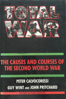 Total War: Causes and Courses of The Second World War