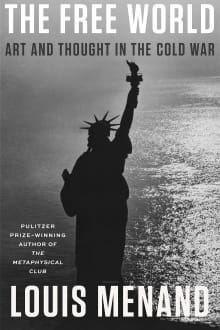The Free World: Art and Thought in the Cold War