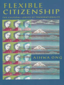 Flexible Citizenship: The Cultural Logics of Transnationality