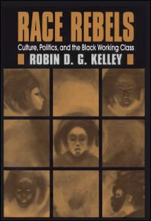 Race Rebels : Culture, Politics, and the Black Working Class