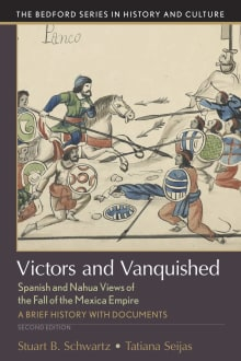 Victors and Vanquished: Spanish and Nahua Views of the Fall of the Mexica Empire