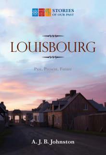Louisbourg: Past, Present, Future
