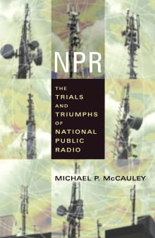 NPR: The Trials and Triumphs of National Public Radio