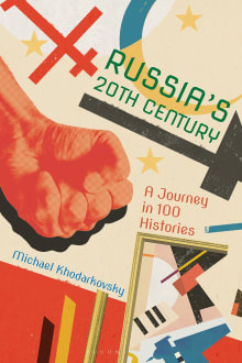 Russia's 20th Century: A Journey in 100 Histories