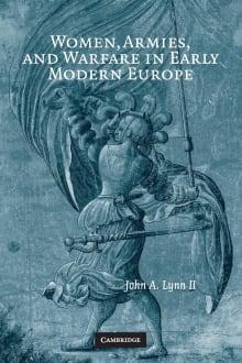 Women, Armies, and Warfare in Early Modern Europe