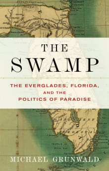 The Swamp: The Everglades, Florida, and the Politics of Paradise
