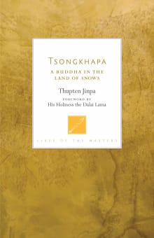 Tsongkhapa: A Buddha in the Land of Snows
