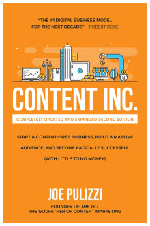 Content Inc.: Start a Content-First Business, Build a Massive Audience and Become Radically Successful