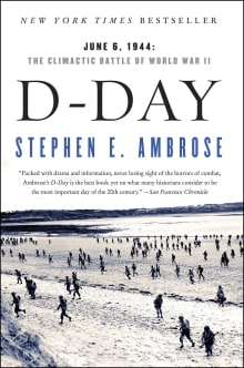 D-Day: June 6, 1944: The Climactic Battle of World War II