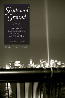 Shadowed Ground: America's Landscapes of Violence and Tragedy