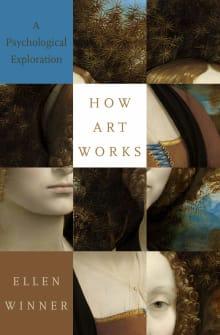 How Art Works: A Psychological Exploration