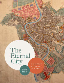 The Eternal City: A History of Rome in Maps