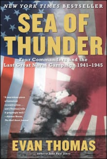 Sea of Thunder: Four Commanders and the Last Great Naval Campaign 1941-1945