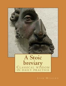 A Stoic breviary: Classical wisdom in daily practice