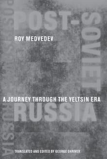 Post-Soviet Russia: A Journey Through the Yeltsin Era