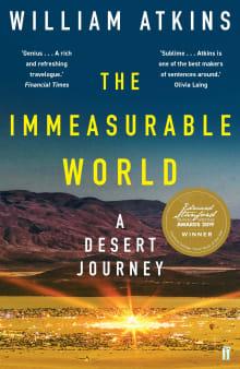 The Immeasurable World: Journeys in Desert Places
