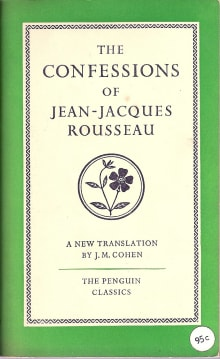 The Confessions of Jean-Jacques Rousseau (Translated By J. Cohen)