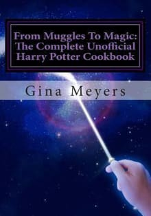 From Muggles to Magic: The Complete Unofficial Harry Potter Cookbook