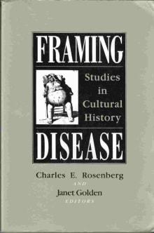 Framing Disease: Studies in Cultural History