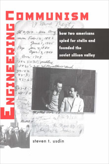 Engineering Communism: How Two Americans Spied for Stalin and Founded the Soviet Silicon Valley