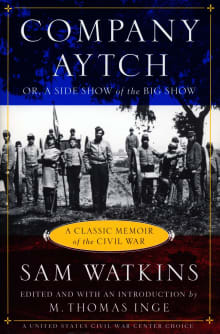 Co. Aytch: Maury Grays, First Tennessee Regiment Or, a Side Show of the Big Show