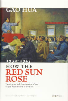 How the Red Sun Rose: The Origin and Development of the Yan'an Rectification Movement, 1930-1945