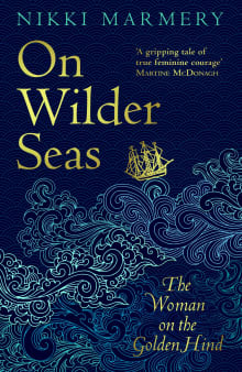 On Wilder Seas: The Woman on the Golden Hind