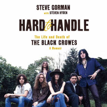 Hard to Handle: The Life and Death of the Black Crowes: A Memoir