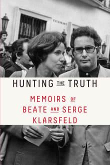 Hunting the Truth: Memoirs of Beate and Serge Klarsfeld