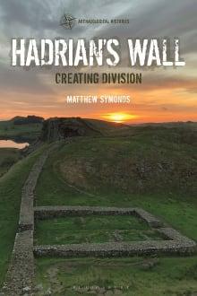 Hadrian's Wall: Creating Division