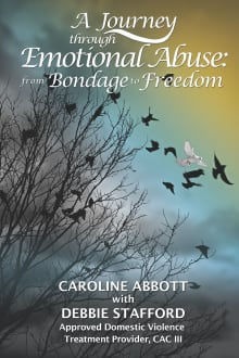 A Journey Through Emotional Abuse: From Bondage to Freedom