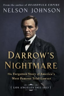 Darrow's Nightmare: The Forgotten Story of America's Most Famous Trial Lawyer