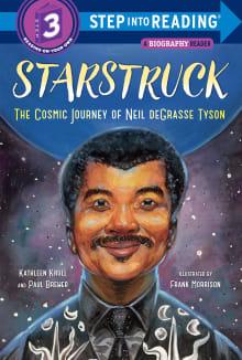 Starstruck (Step Into Reading): The Cosmic Journey of Neil Degrasse Tyson