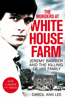 The Murders at White House Farm: Jeremy Bamber and the Killing of His Family