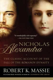 Nicholas and Alexandra: The Classic Account of the Fall of the Romanov Dynasty