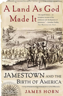 A Land As God Made It: Jamestown and the Birth of America