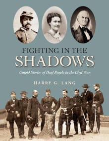 Fighting in the Shadows: Untold Stories of Deaf People in the Civil War