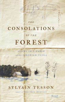 The Consolations of the Forest: Alone in a Cabin on the Siberian Taiga