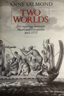 Two Worlds: First Meetings between Maori and Europeans, 1642-1772