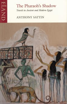 The Pharaoh's Shadow: Travels in Ancient and Modern Egypt