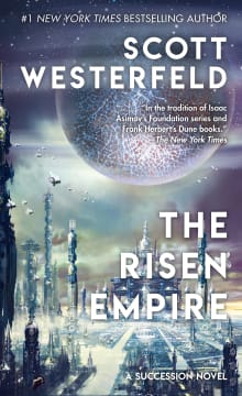 The Risen Empire: Book One of the Succession