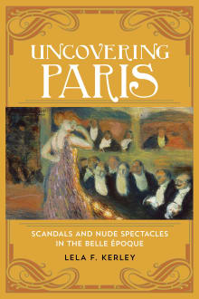 Uncovering Paris: Scandals and Nude Spectacles in the Belle Époque