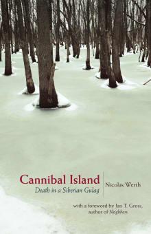 Cannibal Island: Death in a Siberian Gulag