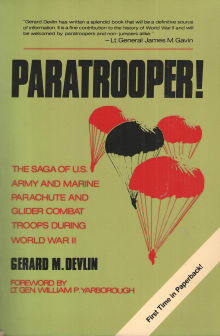 Paratrooper!: The Saga of the U. S. Army and Marine Parachute and Glider Combat Troops during World War II