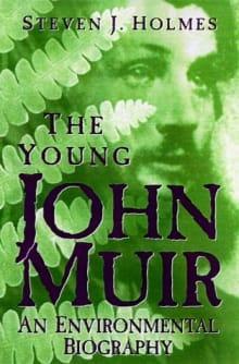 The Young John Muir: An Environmental Biography