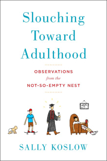 Slouching Toward Adulthood: Observations from the Not-So-Empty Nest